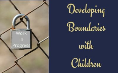 How Do You Develop Boundaries With Children?