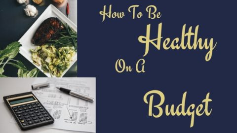 5 Ways To Be Healthy On A Budget