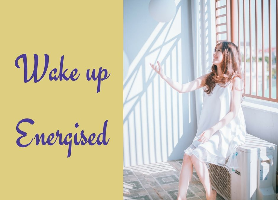 How To Wake Up Feeling Energised In The Morning